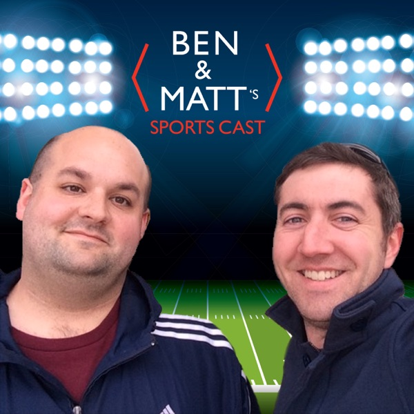 Ben and Matt's Sports Podcast