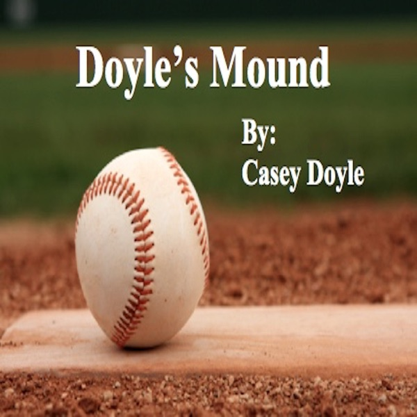 Doyle's Mound By: Casey Doyle