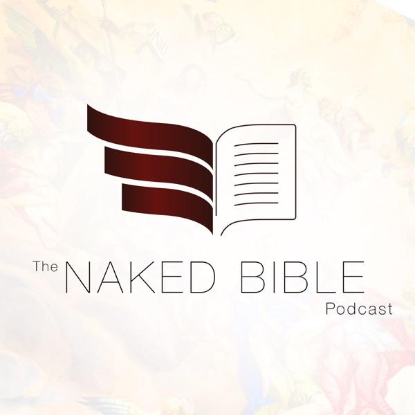 The Naked Bible Podcast | Podbay