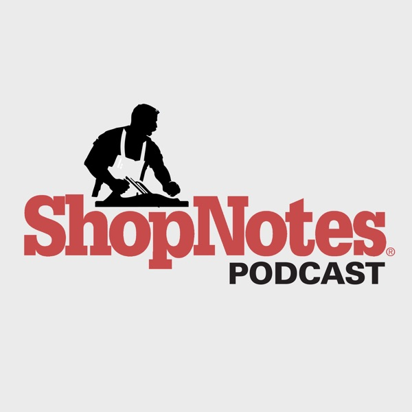 ShopNotes Podcast