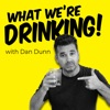 What We're Drinking with Dan Dunn artwork