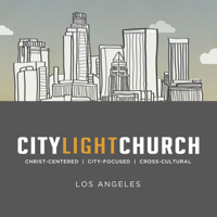 City Light Church Los Angeles podcast