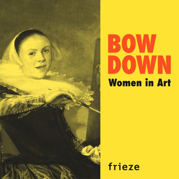 Bow Down: Women in Art podcast show image