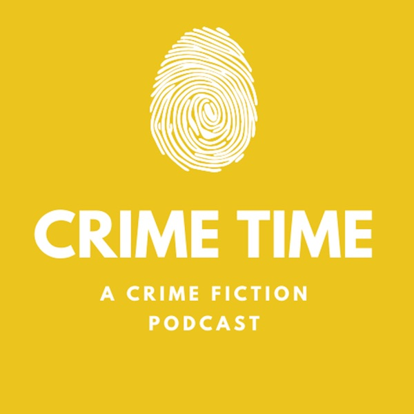 Crime Time | A Crime Fiction Podcast