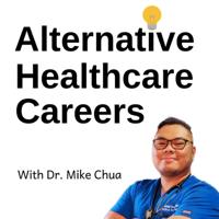 Alternative Healthcare Careers podcast
