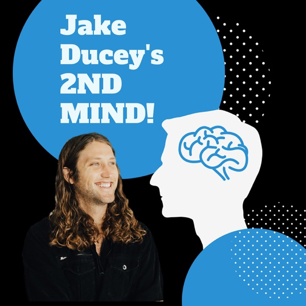 Jake Ducey's 2nd Mind Podcast