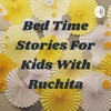 Bed Time Stories For Kids With Ruchita artwork