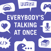 Everybody's Talking At Once podcast