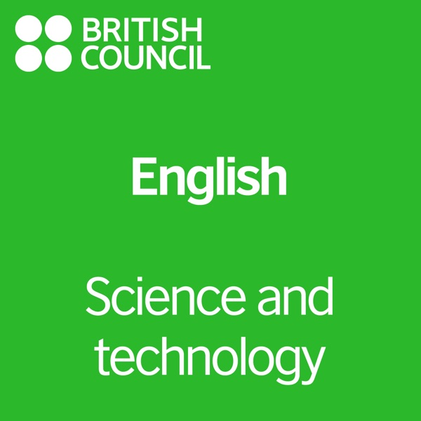 Science and Technology - LearnEnglish