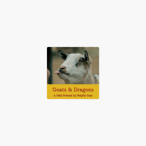 Goats & Dragons: A Dungeons & Dragons Podcast on Apple Podcasts