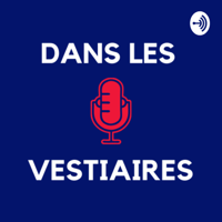 Podcast cover art for (dans les) Vestiaires