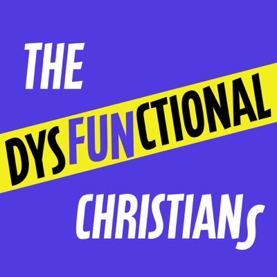 The Dysfunctional Christians