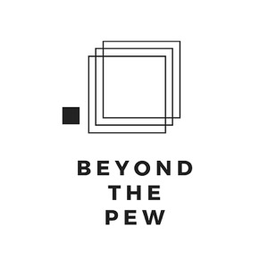 Beyond the Pew