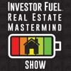 Investor Fuel Real Estate Investing Mastermind - Audio Version artwork