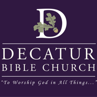 Decatur Bible Church Sermons Podcast podcast