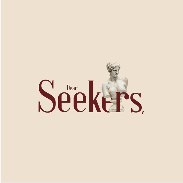 Dear Seekers