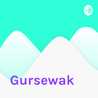 Gursewak podcast