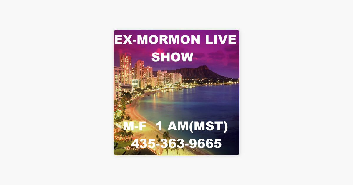 EX-MORMON LIVE SHOW on Apple Podcasts