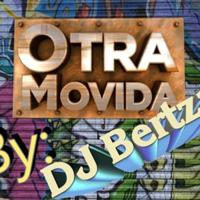 DJ Bertza- Megamix dedicado a Otra Movida podcast