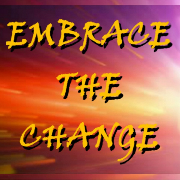 EMBRACE THE CHANGE With Dave Scott