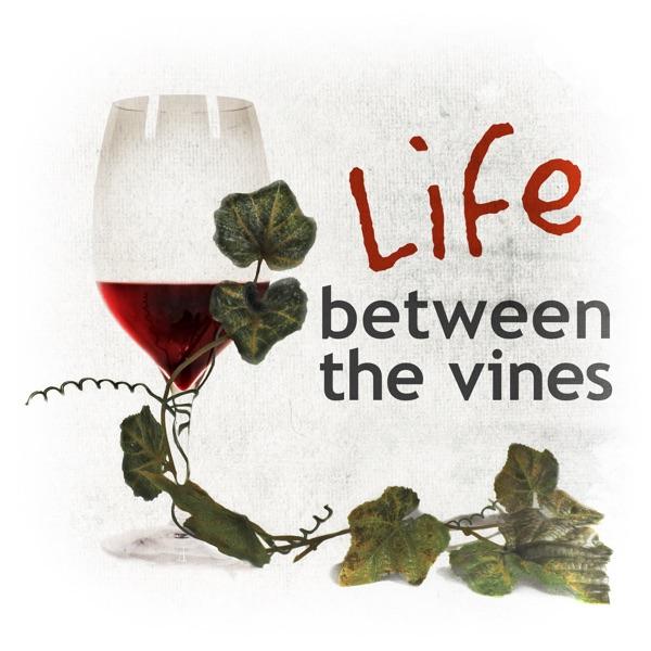 Life Between the Vines Artwork