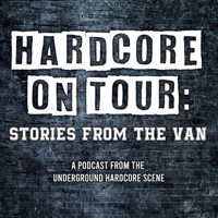 Hardcore On Tour: Stories From The Van podcast