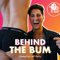 Behind The Bum