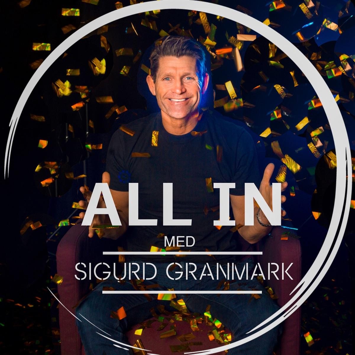 ALL IN med Sigurd Granmark
