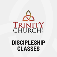 Trinity Church Discipleship Classes podcast