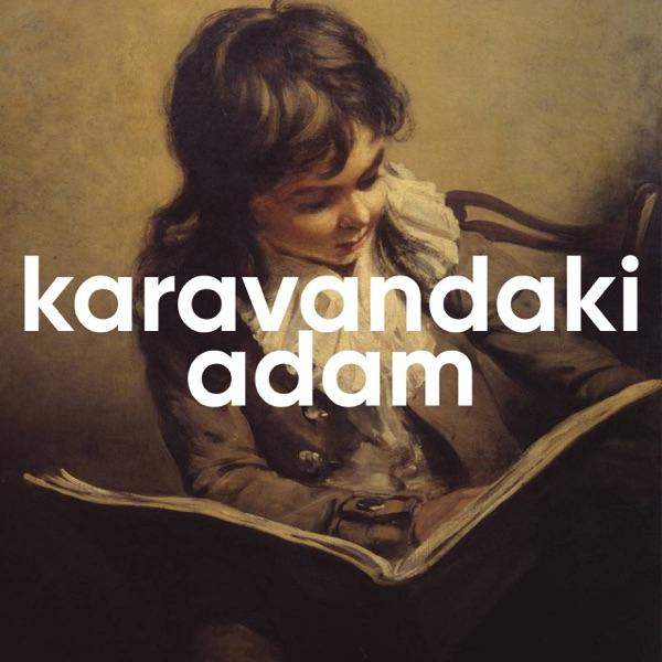 Karavandaki Adam Podcast