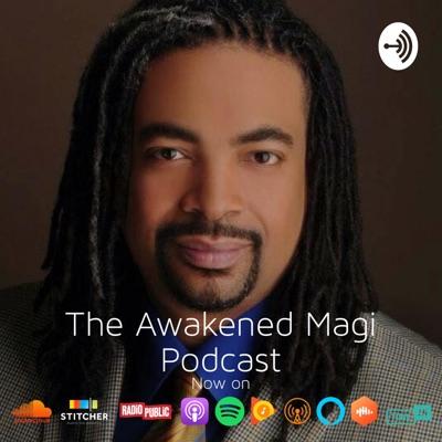 The Awakened Magi Podcast