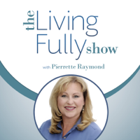 Living Fully Show podcast