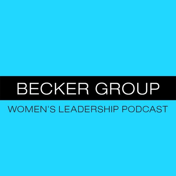 Becker Group Women's Leadership Podcast