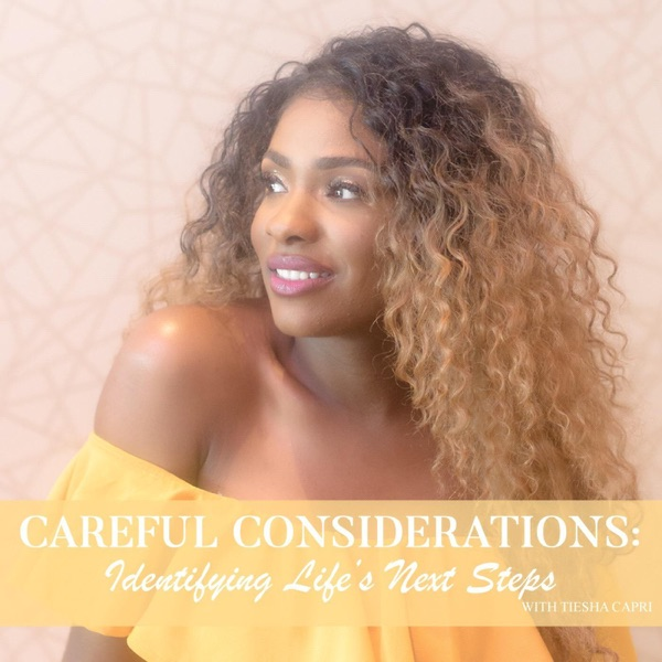 Careful Considerations: Identifying Life's Next Step
