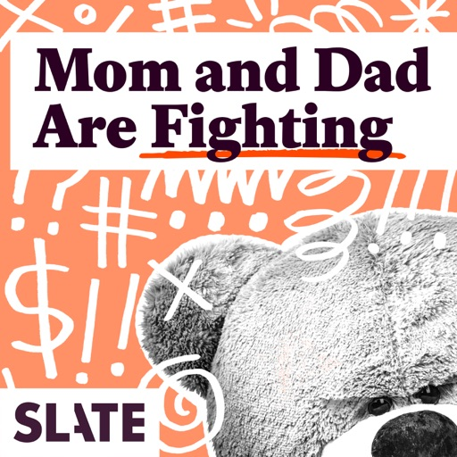 Cover image of Mom and Dad Are Fighting | Slate's parenting show