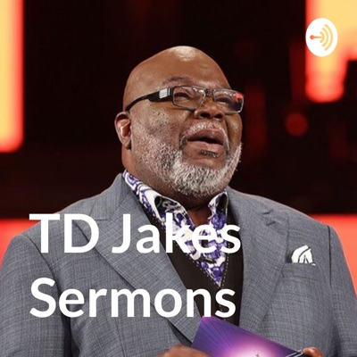 TD Jakes Sermons