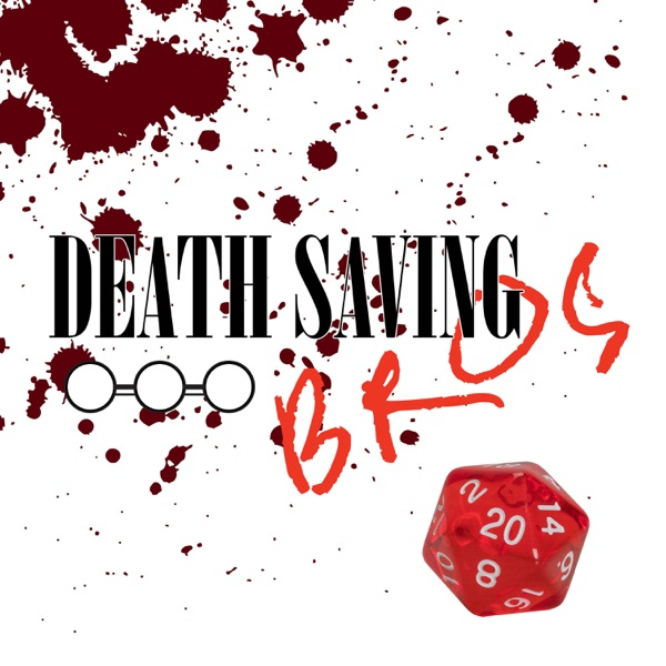 Death Saving Bros - An Actual Play 5e Dungeons & Dragons Podcast