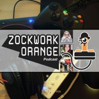 Zockwork Orange Podcast podcast