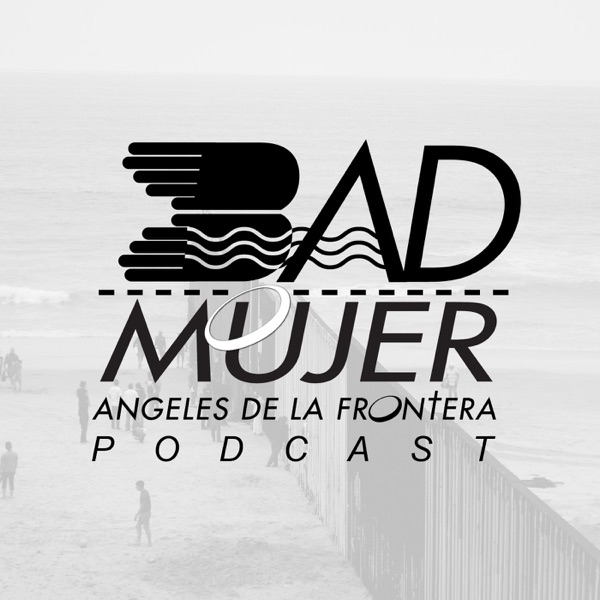 Bad Mujer Podcast