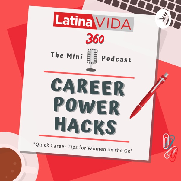 Career Power Hacks by LatinaVIDA