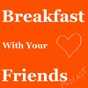 Breakfast With Your Friends artwork