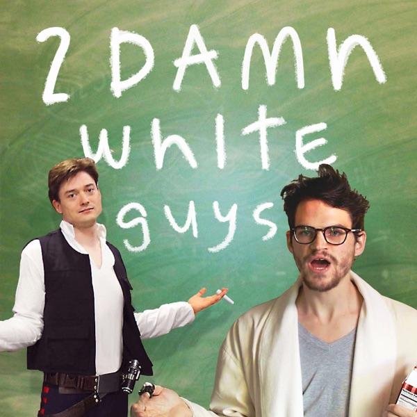 2 Damn White Guys