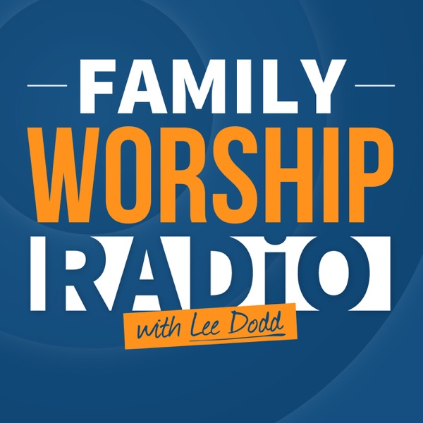 Family Worship Radio | Equipping Christian Families