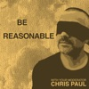 Be Reasonable: with Your Moderator, Chris Paul artwork