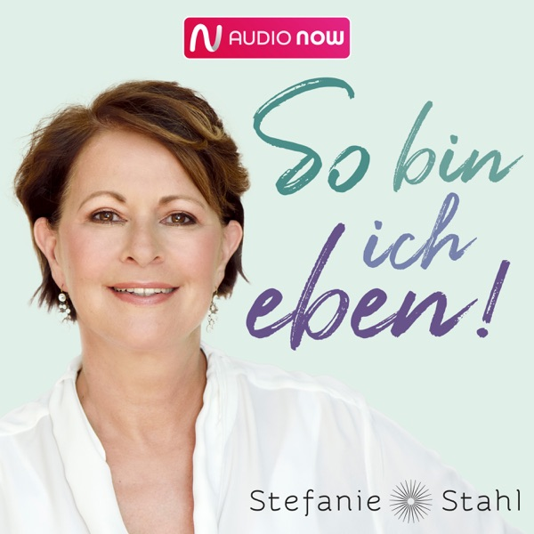 """So bin ich eben! Stefanie Stahls Psychologie-Podcast für alle """"Normalgestörten"""""""