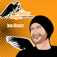 Industry Angel Business Podcast podcast