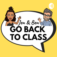 Jen & Ben Go Back to Class podcast