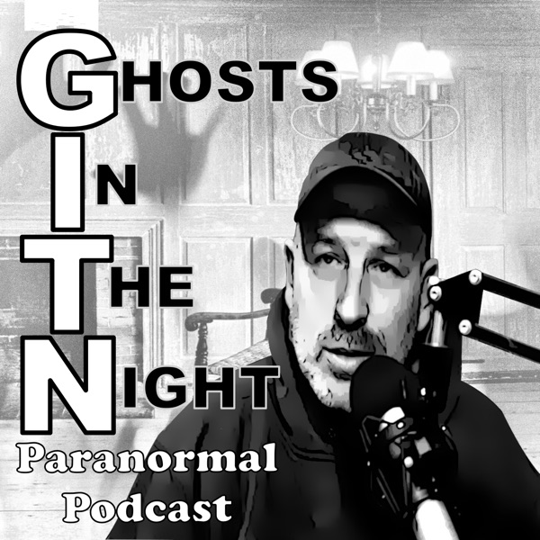 Ghosts In The Night: Hauntings and Paranormal Podcast