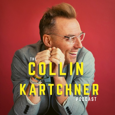 The Collin Kartchner Podcast:Collin Kartchner