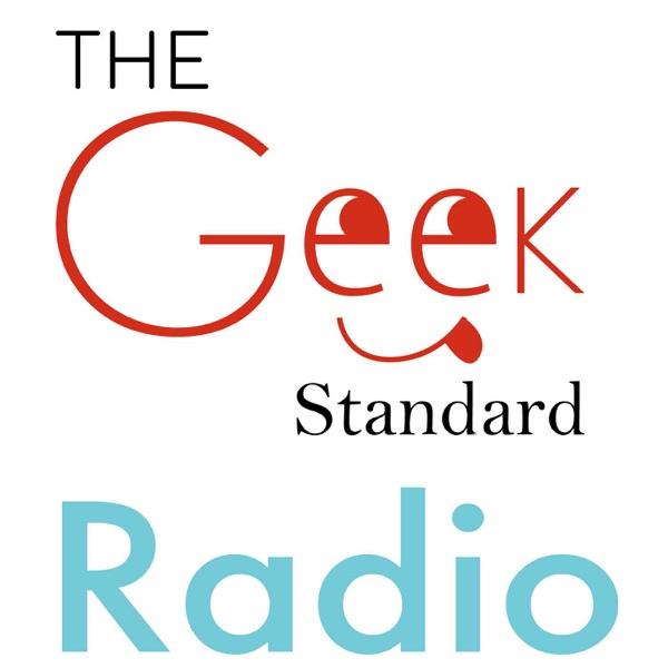 Podcast | The Geek Standard